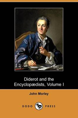Diderot and the Encyclopaedists, Volume I (Dodo Press) (Paperback)