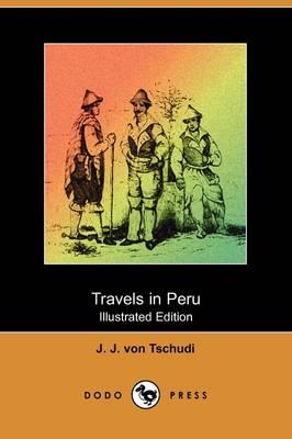 Travels in Peru (Illustrated Edition) (Dodo Press) (Paperback)