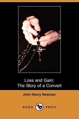 Loss and Gain: The Story of a Convert (Dodo Press) (Paperback)