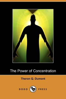 The Power of Concentration (Dodo Press) (Paperback)