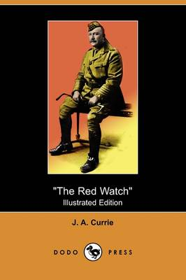 The Red Watch: With the First Canadian Division in Flanders (Illustrated Edition) (Dodo Press) (Paperback)