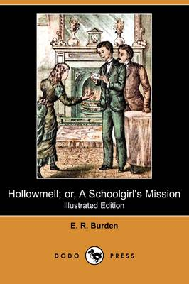 Hollowmell; Or, a Schoolgirl's Mission (Illustrated Edition) (Dodo Press) (Paperback)
