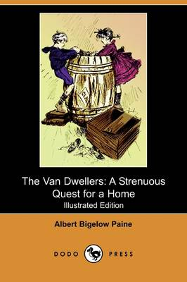 The Van Dwellers: A Strenuous Quest for a Home (Illustrated Edition) (Dodo Press) (Paperback)
