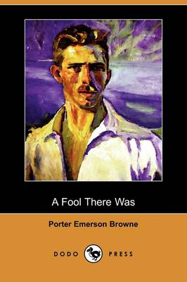 A Fool There Was (Dodo Press) (Paperback)