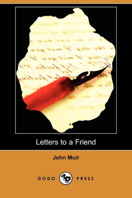 Letters to a Friend - Written to Mrs. Ezra S. Carr (Dodo Press) (Paperback)