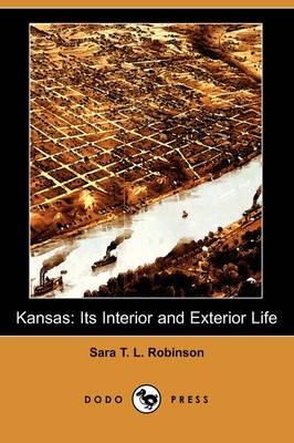 Kansas: Its Interior and Exterior Life (Dodo Press) (Paperback)