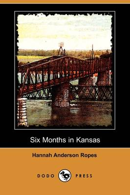 Six Months in Kansas (Dodo Press) (Paperback)