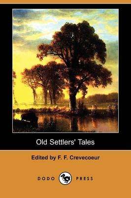 Old Settlers' Tales (Dodo Press) (Paperback)
