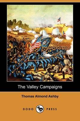 The Valley Campaigns (Dodo Press) (Paperback)
