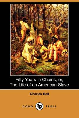 Fifty Years in Chains; Or, the Life of an American Slave (Dodo Press) (Paperback)