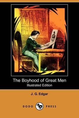 The Boyhood of Great Men (Illustrated Edition) (Dodo Press) (Paperback)