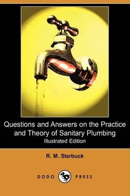 Questions and Answers on the Practice and Theory of Sanitary Plumbing (Illustrated Edition) (Dodo Press) (Paperback)