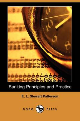 Banking Principles and Practice (Dodo Press) (Paperback)