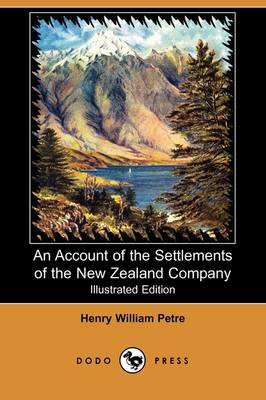 An Account of the Settlements of the New Zealand Company (Illustrated Edition) (Dodo Press) (Paperback)
