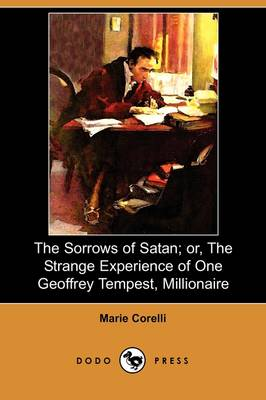 The Sorrows of Satan; Or, the Strange Experience of One Geoffrey Tempest, Millionaire (Dodo Press) (Paperback)
