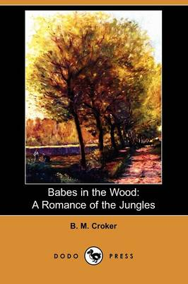 Babes in the Wood: A Romance of the Jungles (Dodo Press) (Paperback)