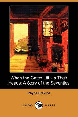 When the Gates Lift Up Their Heads: A Story of the Seventies (Dodo Press) (Paperback)