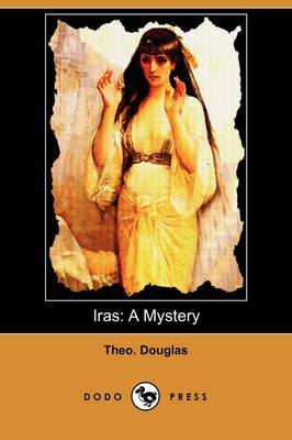 Iras: A Mystery (Dodo Press) (Paperback)