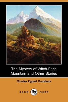 The Mystery of Witch-Face Mountain and Other Stories (Dodo Press) (Paperback)