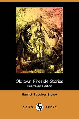 Oldtown Fireside Stories (Illustrated Edition) (Dodo Press) (Paperback)
