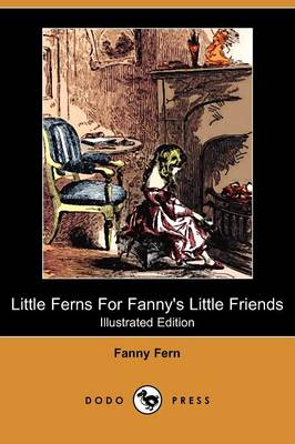 Little Ferns for Fanny's Little Friends (Illustrated Edition) (Dodo Press) (Paperback)
