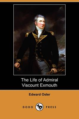The Life of Admiral Viscount Exmouth (Dodo Press) (Paperback)