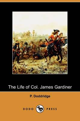 The Life of Col. James Gardiner (Dodo Press) (Paperback)