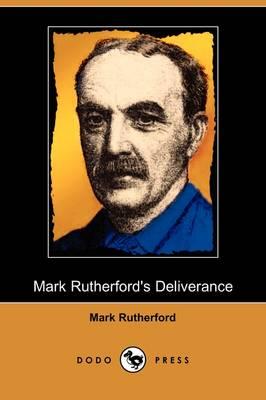 Mark Rutherford's Deliverance (Dodo Press) (Paperback)