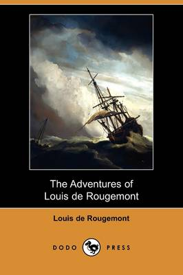 The Adventures of Louis de Rougemont (Dodo Press) (Paperback)