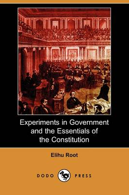 Experiments in Government and the Essentials of the Constitution (Dodo Press) (Paperback)