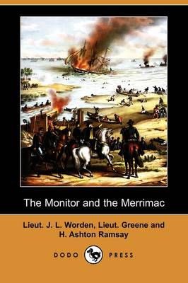 The Monitor and the Merrimac (Dodo Press) (Paperback)