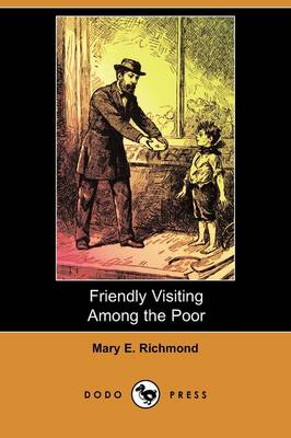 Friendly Visiting Among the Poor (Dodo Press) (Paperback)