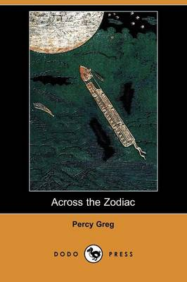 Across the Zodiac: The Story of a Wrecked Record (Dodo Press) (Paperback)