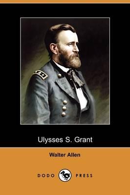 Ulysses S. Grant (Dodo Press) (Paperback)