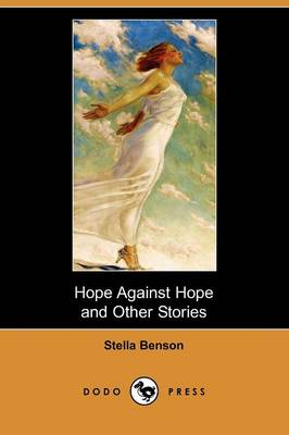 Hope Against Hope and Other Stories (Dodo Press) (Paperback)