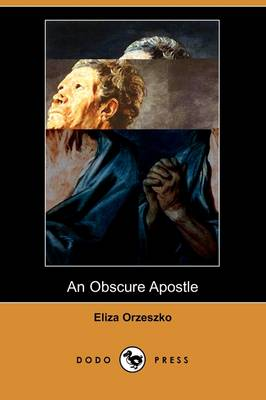 An Obscure Apostle (Dodo Press) (Paperback)