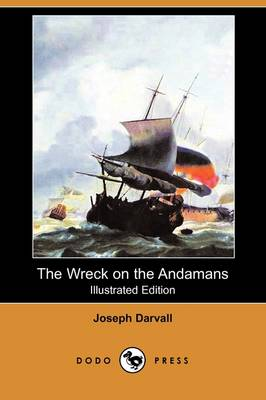 The Wreck on the Andamans (Illustrated Edition) (Dodo Press) (Paperback)