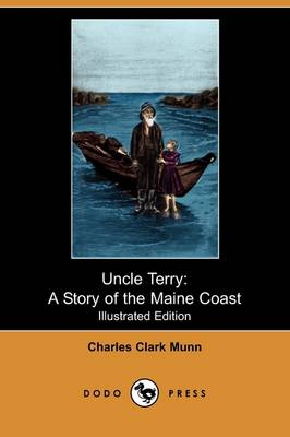 Uncle Terry: A Story of the Maine Coast (Illustrated Edition) (Dodo Press) (Paperback)