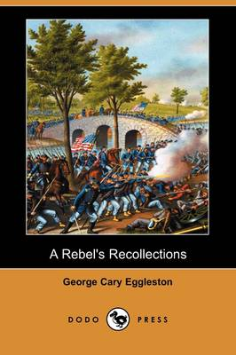 A Rebel's Recollections (Dodo Press) (Paperback)