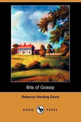 Bits of Gossip (Dodo Press) (Paperback)
