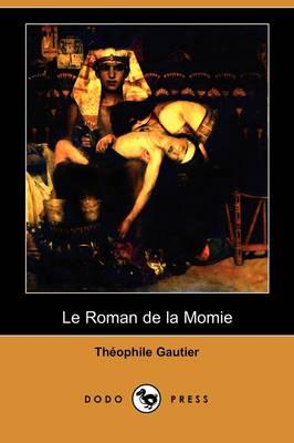 Le Roman de la Momie (Dodo Press) (Paperback)