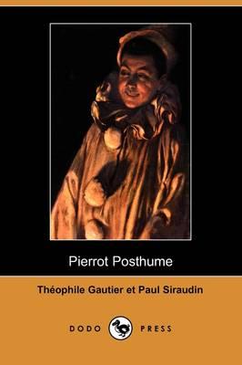 Pierrot Posthume (Dodo Press) (Paperback)
