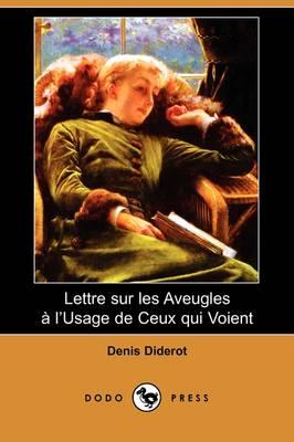 Lettre Sur Les Aveugles A L'Usage de Ceux Qui Voient (Dodo Press) (Paperback)