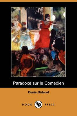 Paradoxe Sur Le Comedien (Dodo Press) (Paperback)