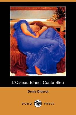 L'Oiseau Blanc: Conte Bleu (Dodo Press) (Paperback)