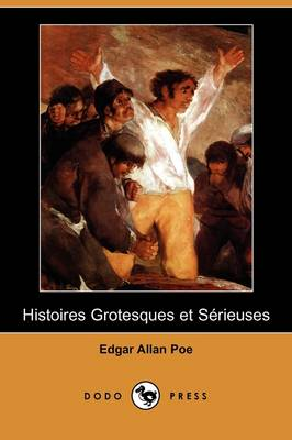 Histoires Grotesques Et Serieuses (Dodo Press) (Paperback)