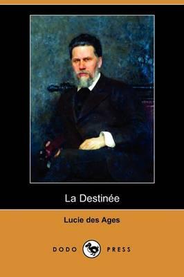 La Destinee (Dodo Press) (Paperback)