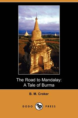 The Road to Mandalay: A Tale of Burma (Dodo Press) (Paperback)