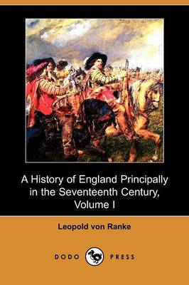 A History of England Principally in the Seventeenth Century, Volume I (Dodo Press) (Paperback)