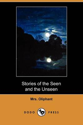 Stories of the Seen and the Unseen (Dodo Press) (Paperback)